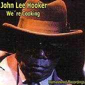 We're Cooking von John Lee Hooker