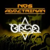 Nos Adoctrinan by Orso