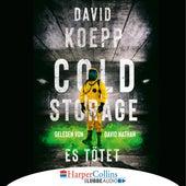 Cold Storage - Es tötet (Ungekürzt) von David Koepp