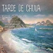 Tarde De Chuva (feat. Marco Antonio Santos, Fabio Augustinis & Jan Flemming) de Katchie Cartwright