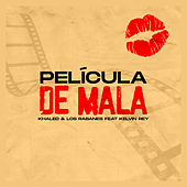 PelÍcula de Mala by Khaled