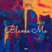 Blame Me (feat. 222Unique) de Eazy