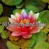 60 Soothing Mind Tracks di Lullabies for Deep Meditation