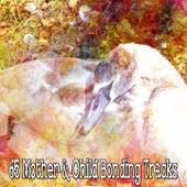 65 Mother & Child Bonding Tracks de Lullaby Land