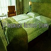 37 Goodnight Universe Storms by Rain Sounds (2)