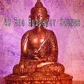 49 Big Buddhist Sounds di Lullabies for Deep Meditation