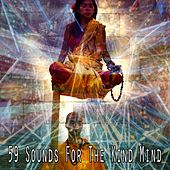 59 Sounds for the Kind Mind de Musica Relajante