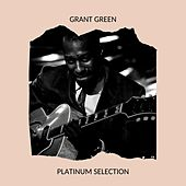 Grant Green - Platinum Selection von Grant Green
