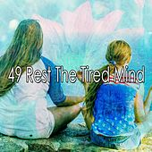 49 Rest the Tired Mind by Relaxing Mindfulness Meditation Relaxation Maestro