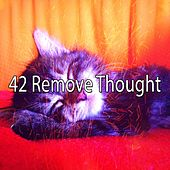 42 Remove Thought von Deep Sleep Relaxation