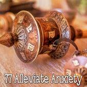 77 Alleviate Anxiety de Meditación Música Ambiente