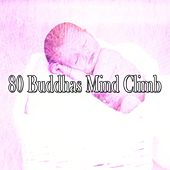 80 Buddhas Mind Climb by Sounds Of Nature