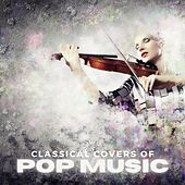 Classical Covers of Pop Music fra Various Artists
