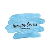 Acoustic Covers Collection by Various Artists