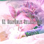 61 Heavenly Relaxation by Best Relaxing SPA Music
