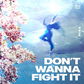 Don't Wanna Fight It by Foxa