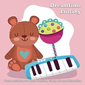 Piano Lullabies for Baby Naptime, Sleep Aid and Relaxation de Dream Time Lullaby