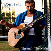 Through the Night by Tom Foti