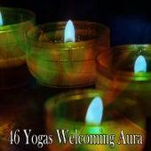 46 Yogas Welcoming Aura von Yoga