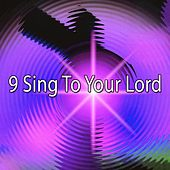 9 Sing to Your Lord de Musica Cristiana