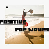 Positive Pop Waves by Various Artists