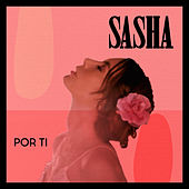 Por Ti by Sasha Sokol