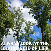 Always Look at the Bright Side of Life (Compilation) by Various Artists