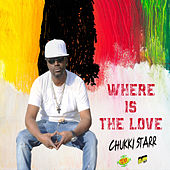 Where is the Love by Chukki Starr