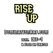 Rise Up (feat. Dee-1 & Elon da Oracle) by Dominationrap.com