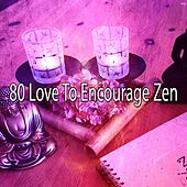 80 Love to Encourage Zen by Classical Study Music (1)