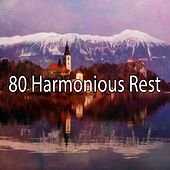 80 Harmonious Rest by Rockabye Lullaby