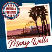American Portraits: Mary Wells by Mary Wells