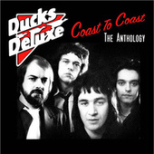 Coast To Coast: The Anthology by Ducks Deluxe