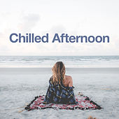 Chilled Afternoon von Various Artists