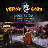 Rocked This Town: From LA to London (Live) de Stray Cats