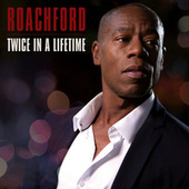 Twice in a Lifetime von Roachford