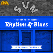 The Door to Sun Records: Rhythm & Blues (30 Original Classics) by Various Artists