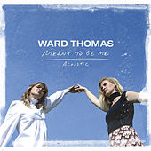 Meant to Be Me (Acoustic) von Ward Thomas