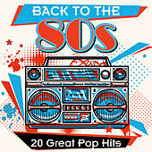 Back to the 80s: 20 Great Pop Hits by Various Artists