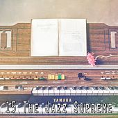 15 The Jazz Supreme by Peaceful Piano