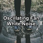 Oscillating Fan White Noise by Rain Sounds and White Noise