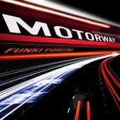 Motorway von Funki Porcini