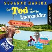 Der Tod ist heut in Quarantäne - Ein Bayernkrimi - Sofia und die Hirschgrund-Morde, Teil 10 (Ungekürzt) von Susanne Hanika