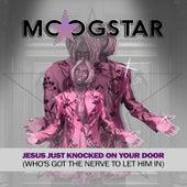 Jesus Just Knocked on Your Door (Who's Got the Nerve to Let Him in) (Remix) de MoogStar