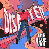 Disaster by The Blue Van
