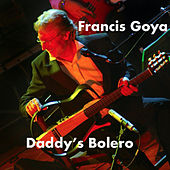 Daddy's Bolero (Remastered 2020) by Francis Goya