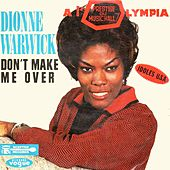 Don't Make Me Over - A L'olypia Live 1963 de Dionne Warwick