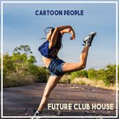 Cartoon People - Future Club House, Vol. 3 de Snoop Dogg, Status Quo, Usher, Village People, Voodoo, Serano
