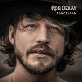 Aangenaam von Rob Dekay