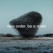 Be a Rebel by New Order